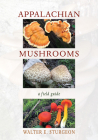 Appalachian Mushrooms: A Field Guide Cover Image