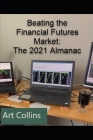 Beating the Financial Futures Market: The 2021 Almanac Cover Image