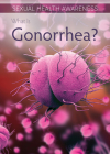 What Is Gonorrhea? Cover Image