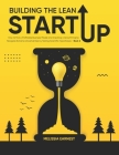 Building The Lean Starup: How to find a Profitable Business Model and Creating a Growth Engine - Navigate Extreme Uncertainties by Testing Scien Cover Image