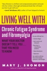 Living Well with Chronic Fatigue Syndrome and Fibromyalgia: What Your Doctor Doesn't Tell You...That You Need to Know Cover Image
