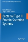 Bacterial Type III Protein Secretion Systems (Current Topics in Microbiology and Immmunology #427) Cover Image