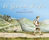 A Good Life: An Orphan Takes a Journey and Discovers Ten Ways to Think About Life Cover Image
