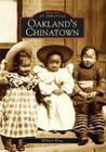 Oakland's Chinatown (Images of America (Arcadia Publishing)) Cover Image