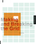 Making and Breaking the Grid: A Graphic Design Layout Workshop Cover Image