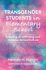 Transgender Students in Elementary School: Creating an Affirming and Inclusive School Culture (Youth Development and Education) Cover Image