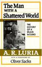 The Man with a Shattered World: The History of a Brain Wound Cover Image