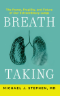 Breath Taking: The Power, Fragility, and Future of Our Extraordinary Lungs Cover Image