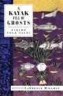 A Kayak Full of Ghosts: Eskimo Folk Tales (International Folk Tales) Cover Image