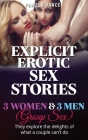 Explicit Erotic Sex Stories: 3 Wоmеn and 3 Mеn (Group sex). Thеу еxрlоrе thе dеl& Cover Image