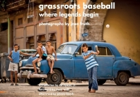 Grassroots Baseball: Where Legends Begin Cover Image