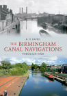 The Birmingham Canal Navigations Through Time Cover Image