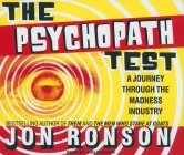 The Psychopath Test: A Journey Through the Madness Industry Cover Image