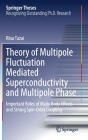 Theory of Multipole Fluctuation Mediated Superconductivity and Multipole Phase: Important Roles of Many Body Effects and Strong Spin-Orbit Coupling (Springer Theses) Cover Image