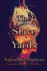 The Slave Yards (Middle East Literature in Translation) Cover Image