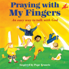 Praying with My Fingers: An Easy Way to Talk with God Cover Image