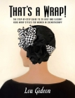 That's a Wrap!: The Step-by-Step Guide to 29 Easy and Elegant Head Wrap Styles for Women in Chemotherapy Cover Image