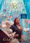 Immortal Divorce Court Volume 2: A Sirius Education Cover Image