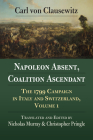 Napoleon Absent, Coalition Ascendant: The 1799 Campaign in Italy and Switzerland, Volume 1 Cover Image