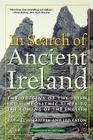 In Search of Ancient Ireland: The Origins of the Irish from Neolithic Times to the Coming of the English Cover Image