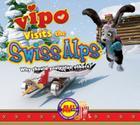 Vipo in Switzerland: A Swiss Skiing Adventure (AV2 Animated Storytime) Cover Image