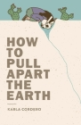 How to Pull Apart the Earth Cover Image