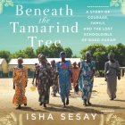 Beneath the Tamarind Tree: A Story of Courage, Family, and the Lost Schoolgirls of Boko Haram Cover Image