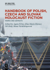 Handbook of Polish, Czech, and Slovak Holocaust Fiction (de Gruyter Reference) Cover Image
