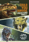 You Choose Prehistoric Survival: Could You Survive in Prehistoric Times? Cover Image