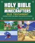 The Unofficial Holy Bible for Minecrafters: Old Testament: Stories from the Bible Told Block by Block Cover Image
