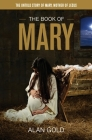 The Book of Mary: The Untold Story of Mary, Mother of Jesus Cover Image