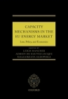 Capacity Mechanisms in Eu Energy Markets: Law, Policy, and Economics Cover Image