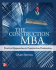 The Construction Mba: Practical Approaches to Construction Contracting Cover Image