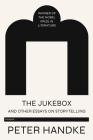 The Jukebox and Other Essays on Storytelling Cover Image