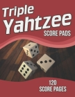 Triple Yahtzee Score Pads: 120 Score Pages, Large Print Size 8.5 x 11 in, Triple Yahtzee Score Sheets, Triple Yahtzee Dice Board Game, Triple Yah Cover Image