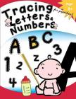 Tracing Letters & Numbers for preschool Age 3+: Kindergarten Tracing Workbook Cover Image