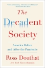The Decadent Society: America Before and After the Pandemic Cover Image