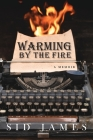 Warming by the Fire: A Memoir Cover Image