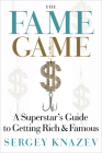 The Fame Game: A Superstar's Guide to Getting Rich and Famous Cover Image