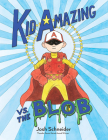 Kid Amazing vs. the Blob Cover Image