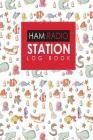 Ham Radio Station Log Book: Amateur Radio Log, Ham Radio Log Book, Ham Radio Book, Ham Radio Logbook, Cute Sea Creature Cover Cover Image