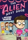 The Alien Next Door 6: The Mystery Valentine Cover Image