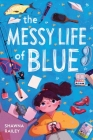 The Messy Life of Blue Cover Image