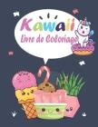 Kawaii livre de coloriage: Kawaii doodle mignonnes et marrantes, Anti-stress et Relaxants Pour Enfants 4-8 ans ! Cover Image