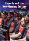 Esports and the New Gaming Culture Cover Image