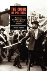The Color of Politics: Race and the Mainsprings of American Politics Cover Image