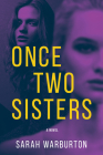 Once Two Sisters: A Novel Cover Image