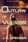 Outlaw of Vulvar: Vulvarian Saga Book 3 Cover Image