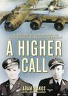 A Higher Call: An Incredible True Story of Combat and Chivalry in the War-Torn Skies of World War II Cover Image