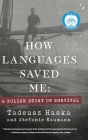 How Languages Saved Me: A Polish Story of Survival Cover Image